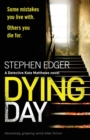 Image for Dying Day : Absolutely Gripping Serial Killer Fiction