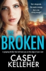 Image for The Broken : A gripping thriller that will have you on the edge of your seat