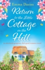 Image for Return to the Little Cottage on the Hill : An Absolutely Gorgeous, Feel Good Romance Novel
