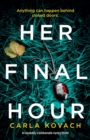 Image for Her Final Hour : An Absolutely Unputdownable Mystery Thriller