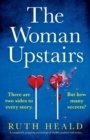 Image for The Woman Upstairs : A completely gripping psychological thriller packed with twists