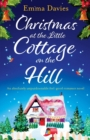 Image for Christmas at the Little Cottage on the Hill : An Absolutely Unputdownable Feel Good Romance Novel
