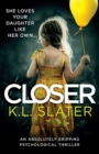 Image for Closer : An Absolutely Gripping Psychological Thriller