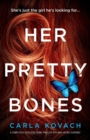Image for Her Pretty Bones : A Completely Addictive Crime Thriller with Nail-Biting Suspense