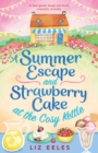 Image for A Summer Escape and Strawberry Cake at the Cosy Kettle : A feel good, laugh out loud romantic comedy