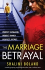 Image for The Marriage Betrayal : A totally gripping and heart-stopping psychological thriller full of twists