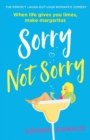 Image for Sorry Not Sorry : The perfect laugh out loud romantic comedy