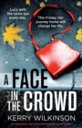 Image for A Face in the Crowd : An absolutely unputdownable psychological thriller