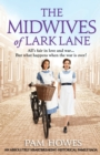 Image for The Midwives of Lark Lane : An absolutely heartbreaking historical family saga