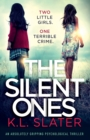 Image for The Silent Ones : An absolutely gripping psychological thriller