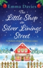 Image for The Little Shop on Silver Linings Street : An absolutely unforgettable Christmas romance