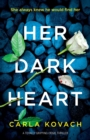 Image for Her Dark Heart : A totally gripping crime thriller