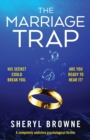 Image for The Marriage Trap : A completely addictive psychological thriller