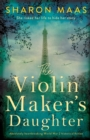 Image for The Violin Maker's Daughter : Absolutely heartbreaking World War 2 historical fiction