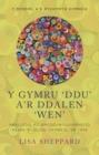 Image for Y Meddwl a'r Dychymyg Cymreig: Aralledd ac Amlddiwylliannedd mewn Ffuglen Gymreig, er 1990. (Y Gymru 'Ddu' a'r Ddalen 'Wen')