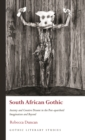 Image for South African Gothic: Anxiety and Creative Dissent in the Post-apartheid Imagination and Beyond