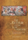 Image for The Arthur of the Low Countries  : the Arthurian legend in Dutch and Flemish literature