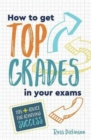 Image for How to get top grades in your exams  : tips + advice for achieving success