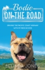 Image for Bodie on the road  : driving the Pacific Coast highway with my rescue dog