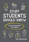 Image for Stuff students should know  : learn essential life skills