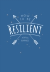 Image for How to be resilient