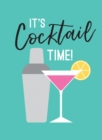 Image for It's cocktail time!: recipes for every occasion.