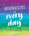 Image for Affirmations for every day  : mantras for calm, inspiration and empowerment