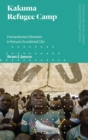 Image for Kakuma refugee camp: humanitarian urbanism in Kenya's accidental city