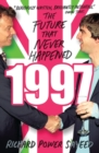 Image for 1997  : the future that never happened
