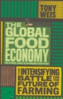 Image for The Global Food Economy (Revised and Expanded Edition) : The Intensifying Battle for the Future of Farming