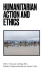 Image for Humanitarian action and ethics