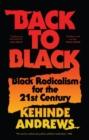 Image for Back to Black  : Black radicalism for the 21st century