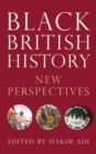 Image for Black British history  : new perspectives