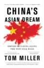 Image for China's Asian dream  : empire building along the New Silk Road