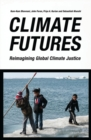 Image for Climate futures  : re-imagining global climate justice