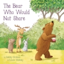 Image for The bear who would not share