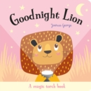 Image for Goodnight Lion  : a magic torch book
