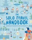 Image for The solo travel handbook  : practical tips and inspiration for a safe, fun and fearless trip