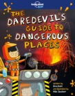 Image for The daredevil's guide to dangerous places