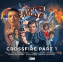 Image for Blake's 7 - 4: Crossfire : Part 1