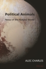 Image for Political Animals: News of the Natural World