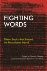 Image for Fighting words: fifteen books that shaped the postcolonial world : 1