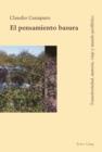 Image for El pensamiento basura: Transitoriedad, materia, viaje y mundo periferico