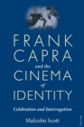 Image for Frank Capra and the cinema of identity: celebration and interrogation