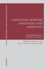 Image for Navigating Maritime Languages and Narratives: New Perspectives in English and French