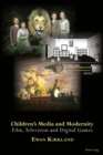 Image for Children's Media and Modernity: Film, Television and Digital Games