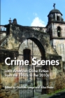 Image for Crime Scenes: Latin American Crime Fiction from the 1960s to the 2010s