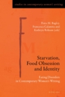 Image for Starvation, Food Obsession and Identity: Eating Disorders in Contemporary Women's Writing