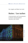 Image for Stains / Les taches: Communication and Contamination in French and Francophone Literature and Culture