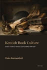 Image for Kentish Book Culture: Writing and Reading in the Provinces, 1400-1660